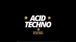 Acid Techno - High Energy Mix - 14.02.2021