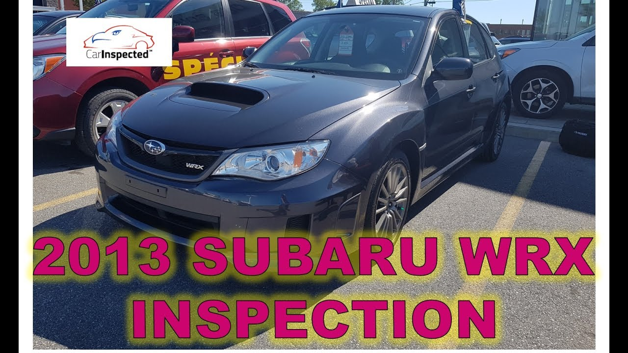 Subaru Des Sources >> 2013 Subaru Wrx Inspection By The Car Inspected Team West Island Montreal