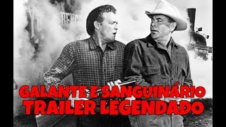 GALANTE E SANGUINÁRIO (3:10 TO YUMA) 1957 - TRAILER DE CINEMA LEGENDADO