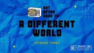 'A Different World' | Episode Three - Adam Stone, Freddie Sunshine, Visuals By Ricky, Ashlee Grant..