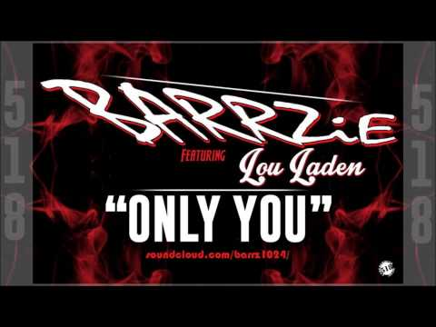Only You - Barrzie Ft. Lou Laden