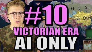 Europa Universalis 4 - [AI Only Extended Timeline] Victorian Era - Part 10