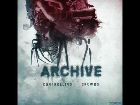 Archive - Controlling Crowds full album