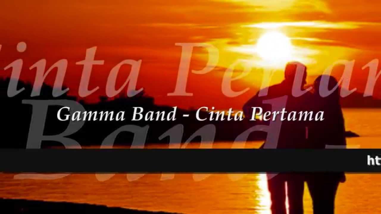 GAMMA BAND - Cinta Pertama ★ LIRIK ★