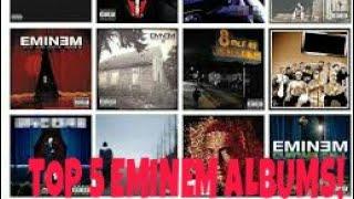TOP 5 EMINEM ALBUMS EVER!!!!! (Featuring Charlie Marlie)