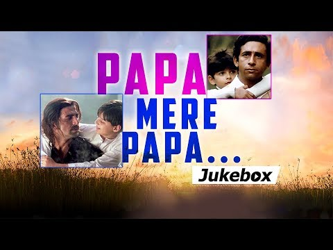 Father's Day Special   Papa Mere Papa   Bollywood Hindi Songs [HD]