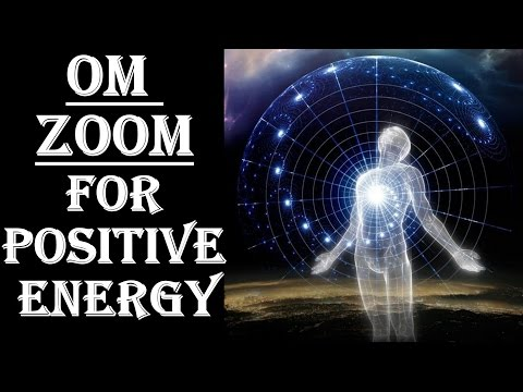 WARNING !! GET  POSITIVE ENERGY & AURA : SUPER POWERFUL VIBRATIONS !  OM ZOOM !