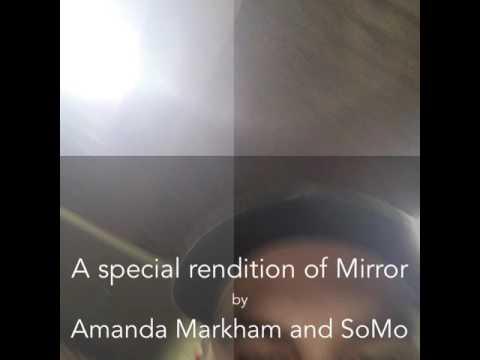 A special rendition of Mirror