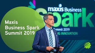 Maxis Business Spark Summit 2019: Event Highlights
