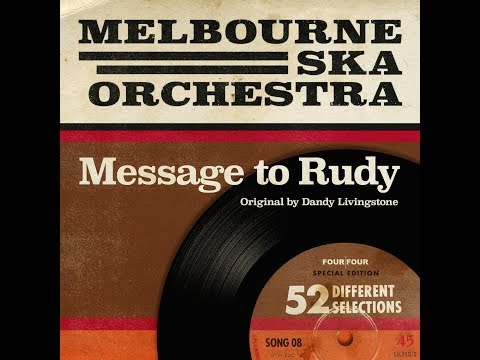 Melbourne Ska Orchestra - Message To You Rudy (Originally By Dandy Livingstone)