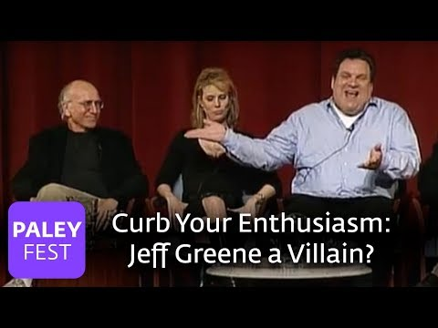 Curb Your Enthusiasm - Jeff Greene a Villain? (Paley Center Interview)