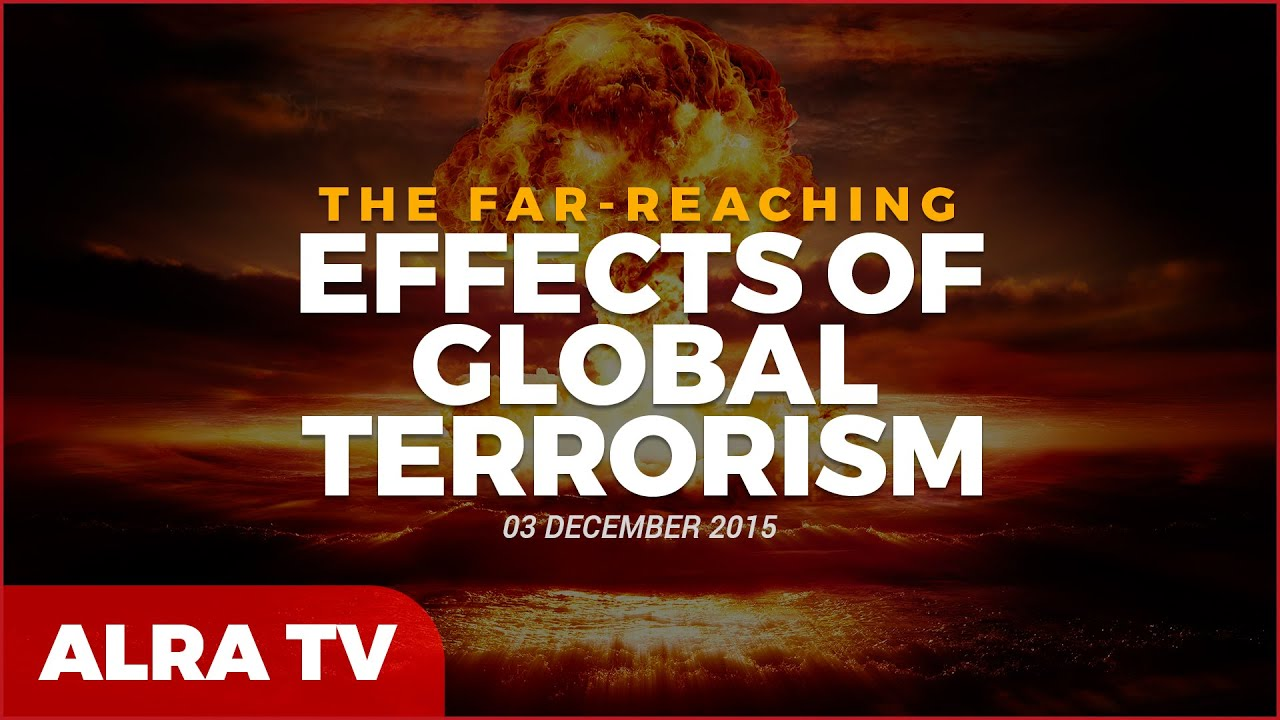 the far reaching effects of global terrorism the far reaching effects of global terrorism
