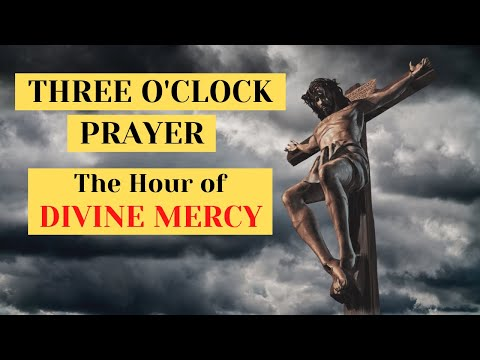 3 O'CLOCK PRAYER - The Hour of Divine Mercy