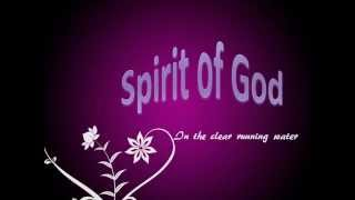 Spirit of God in the Clear Running Water & Lyrics