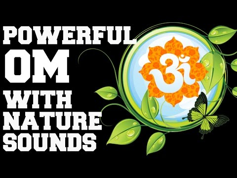 BEST MEDITATION WITH OM CHANTS & NATURE SOUNDS : AMAZINGLY BEAUTIFUL !