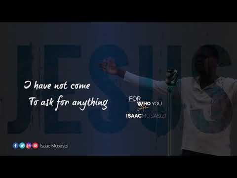 For Who you are by Isaac Musasizi(official Lyrics vedio)