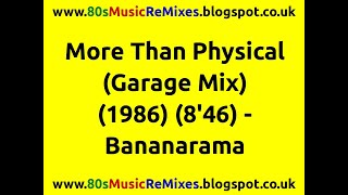 More Than Physical (Garage Mix) - Bananarama | 80s Dance Music | 80s Club Music | 80s Club Mixes
