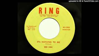 Red Kirk - It's Nothing To Me (Ring 1503) [1957 country]