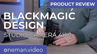 Blackmagic Design Studio Camera 4K 2 - Product Review