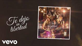 HA-ASH - Te Dejo en Libertad (Cover Audio)