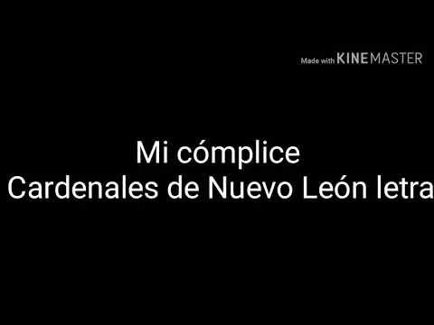 Mi Complice Cardenales De Nuevo Leon Letra