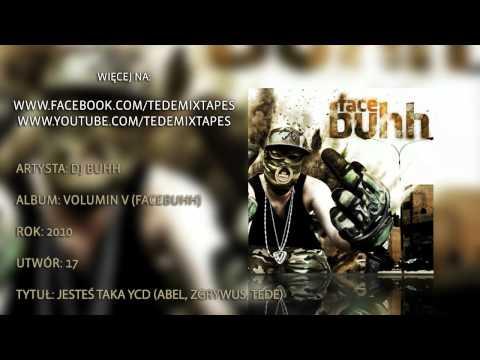 17. DJ Buhh - Jesteś Taka YCD (Abel, Zgrywus, Tede)