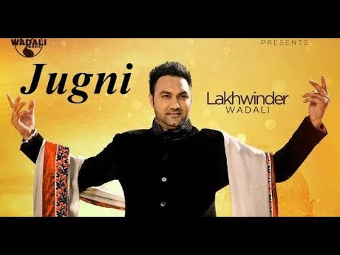Lakhwinder Wadali - Jugni