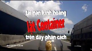 Những tai nạn kinh hoàng Container lật trên dải phân cách do tránh xe ôtô chạy ngược chiều
