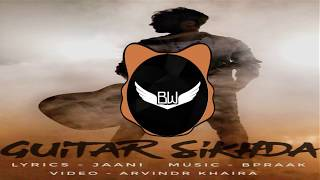 Guitar Sikhda BASS BOOSTED Jassie Gill Jaani 2017