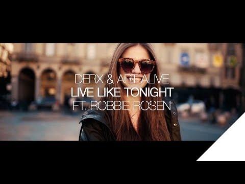 Derx & Art Alive - Live Like Tonight (ft. Robbie Rosen) [Official Lyric Video]