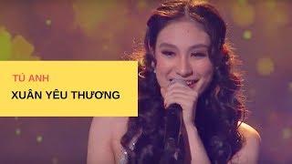Xuân Yêu Thương | Ca sĩ: Tú Anh | Nhạc ngoại quốc | Hoà âm: Trúc Hồ