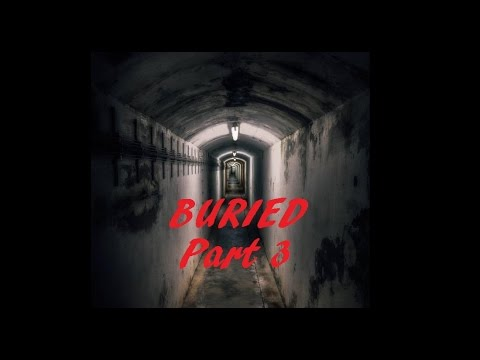 Buried An Interactive Story Let's Play Part 3