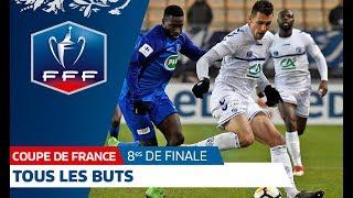 Coupe de France, 8es de finale : tous les buts I FFF 2018