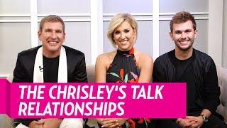 Todd, Savannah and Chase Chrisley Talk Reality TV Relationships