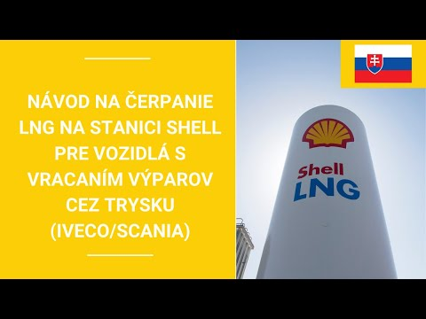Tankovanie LNG na čerpacej stanici Shell – vozidlá IVECO/Scania