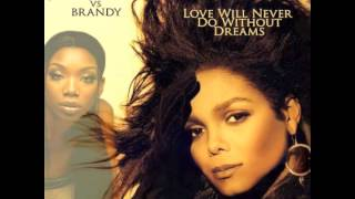 Janet Jackson vs Brandy - Love Will Never Do Without Dreams (AudioSavage Mashup)