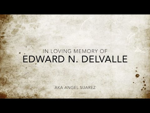In Loving Memory of Edward N. Delvalle - An Angel, Gone Too Soon