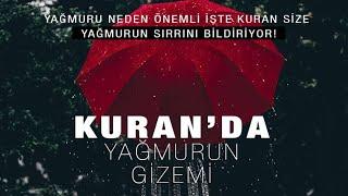 Kuran 'da Yağmurun Gizemi Neden Yağmur'da Bu sır Gizli İşte ALLAH O muhteşemliği İnsanlara