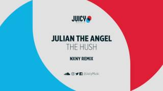 julian the angel the hush nxny remix