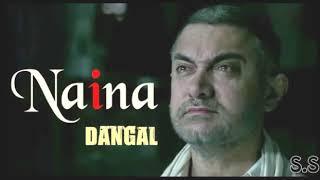 Naina Song- Dangal- Aamir Khan- Arijit Singh-mp4