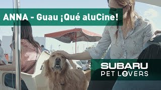 Subaru Pet Lovers | Guau ¡Qué aluCine!
