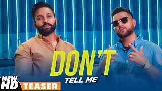 Teaser | Don't Tell Me | Dilpreet Dhillon Feat Karan Aujla & Gurlez Akhtar | FULL VIDEO OUT NOW
