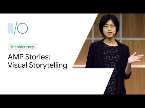 AMP Stories: Visual Stories for the Web (Google I/O'19)