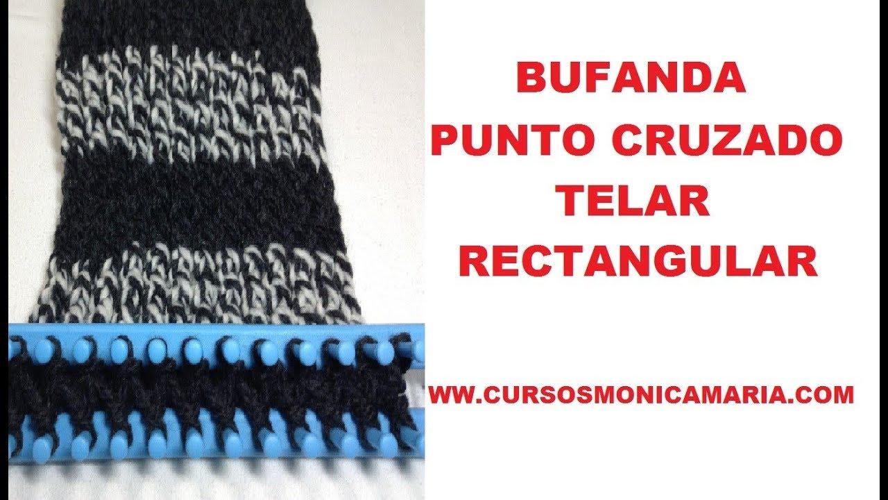 BUFANDA PUNTO CRUZADO TELAR RECTANGULAR - TUTORIAL PASO A PASO - YouTube