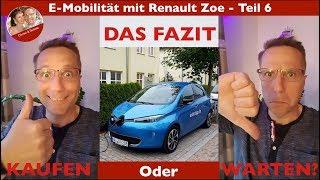 Elektromobilität Teil 6 Renault Zoe, das große Fazit, Kaufen oder warten?