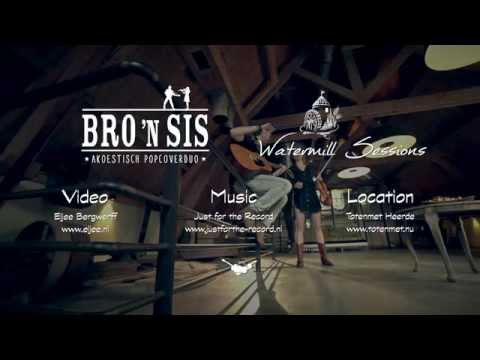 Bro 'n Sis | Watermill Sessions - My Silver Lining