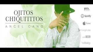 Ángel Cano - Ojitos Chiquititos (Freestyle)