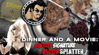 Dinner and a Movie: Sin City Signature Blood Splatter (Sin City: A Dame To Kill For)
