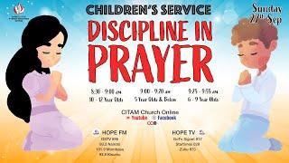 'DISCIPLINE IN PRAYER' CITAM CHILDREN'S SERVICE (6-9 YEARS) | CITAM Church Online