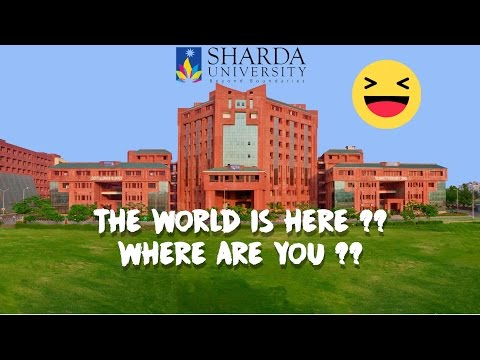 Why the World is at SHARDA UNIVERSITY ? Explained by a video